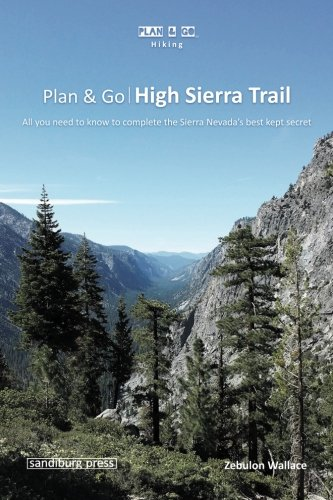 9781943126026: Plan & Go | High Sierra Trail: All you need to know to complete the Sierra Nevada's best kept secret (Plan & Go Hiking)