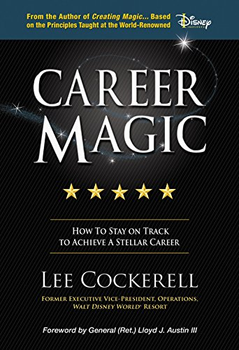 Career Magic : How to Stay on: Lee Cockerell