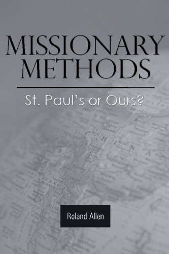 Missionary Methods: St. Paul's or Ours?: Allen, Roland