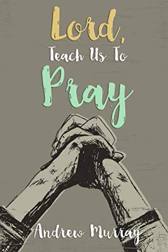 9781943133499: Lord, Teach Us to Pray