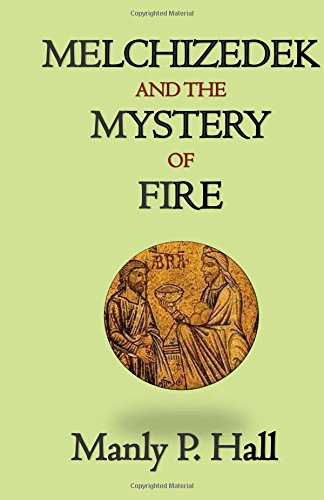 9781943138128: Melchizedek and the Mystery of Fire