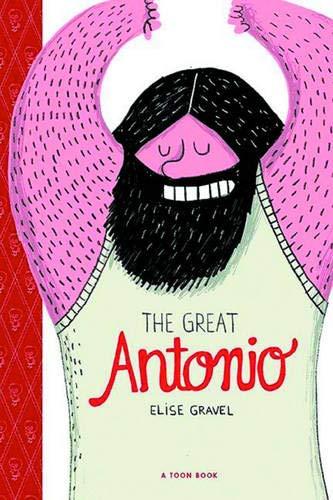 The Great Antonio: TOON Level 2 (Toon Books): TOON Books