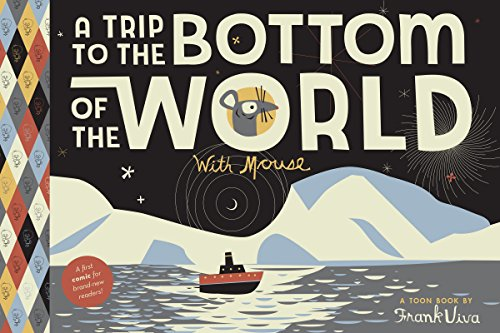 9781943145232: A Trip to the Bottom of the World with Mouse: TOON Level 1 (Toon Book: Easy-to-Read Comics, Level 1)