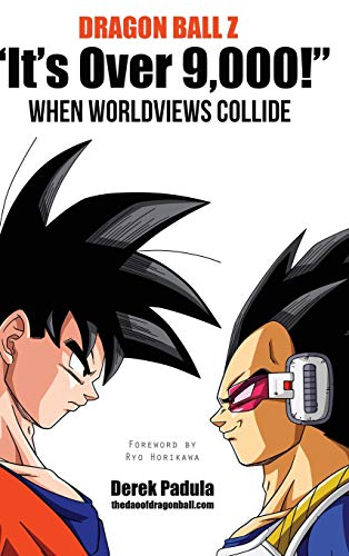 "9781943149056: Dragon Ball Z ""It's Over 9,000!"" When Worldviews Collide"