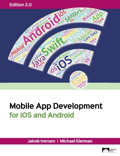 Mobile App Development for iOS and Android,: Iversen, Jakob/ Eierman,