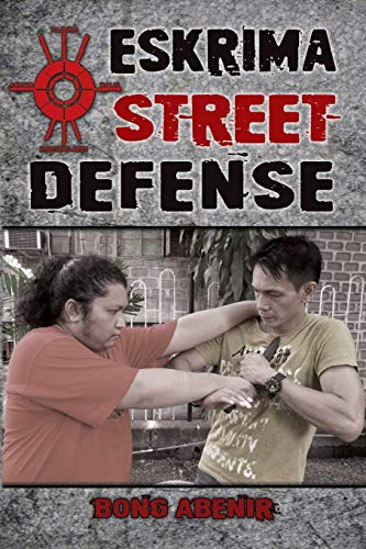 9781943155019: Eskrima Street Defense: Practical Techniques for Dangerous Situations