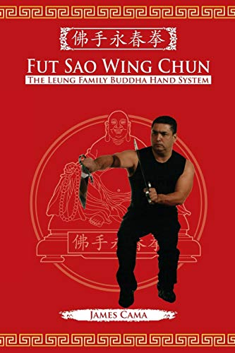 9781943155026: Fut Sao Wing Chun: The Leung Family Buddha Hand