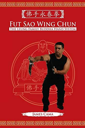 9781943155026: Fut Sao Wing Chun: The Leung Family Buddha Hand