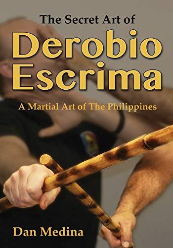 9781943155040: The Secret Art of Derobio Escrima: Martial Art of the Philippines