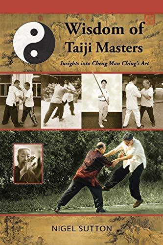 9781943155064: Wisdom of Taiji Masters: Insights Into Cheng Man Ching's Art