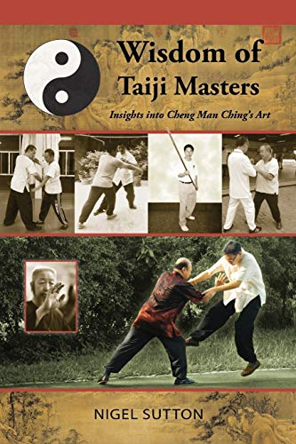 9781943155064: Wisdom of Taiji Masters: Insights Into Cheng Man Ching's Art