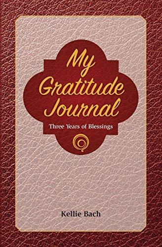 My Gratitude Journal: 3 Years of Blessings: Bach, Kellie