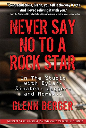 9781943156085: Never Say No To A Rock Star: In the Studio with Dylan, Sinatra, Jagger and More...
