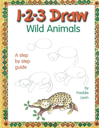 9781943158423: 1-2-3 Draw Wild Animals: A Step-by-Step Guide