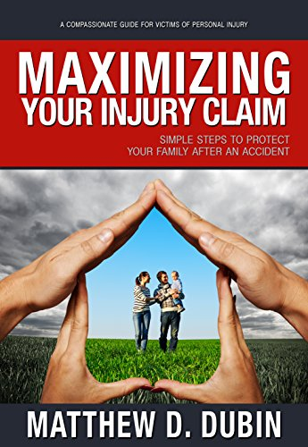9781943164127: Maximizing Your Injury Claim: Simple Steps To Protect Your Family After An Accident