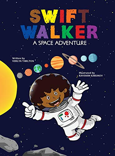 Swift Walker: A Space Adventure (Hardback): Verlyn Tarlton