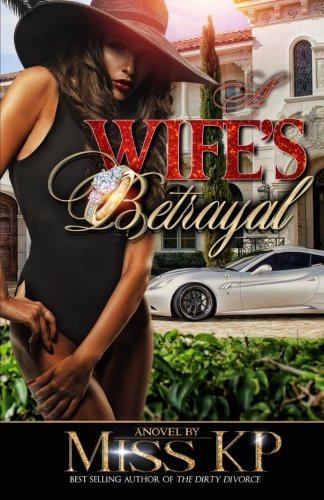 A Wife's Betrayal: Miss KP