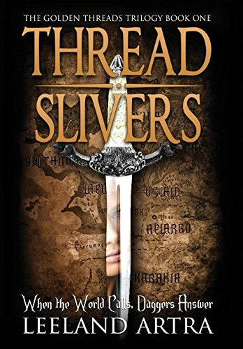 9781943178001: Thread Slivers: Golden Threads Trilogy Book One