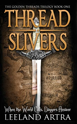 9781943178025: Thread Slivers: Golden Threads Trilogy Book One