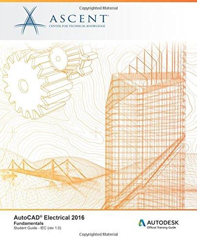 9781943184026: AutoCAD Electrical 2016 Fundamentals: IEC: Autodesk Official Training Guide (AOTG)