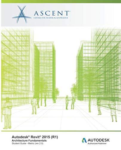 9781943184071: Autodesk Revit 2015 (R1): Architecture Fundamentals - Metric: Autodesk Official Training Guide (AOTG)