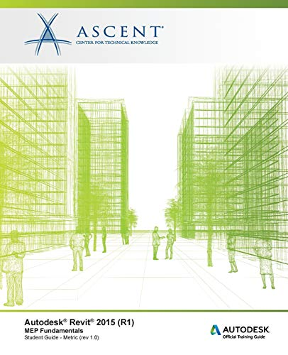 Autodesk Revit 2015 (R1): MEP Fundamentals -: Ascent - Center