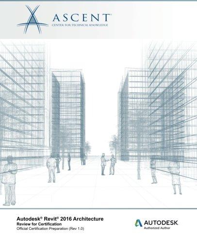 9781943184132: Autodesk Revit 2016 Architecture: Review for Certification
