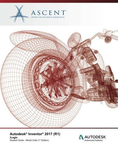 9781943184415: Autodesk Inventor 2017 (R1) iLogic: Autodesk Authorized Publisher