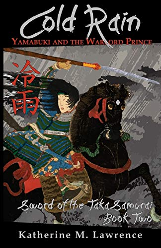 9781943194032: Cold Rain: Yamabuki and the Warlord Prince (Sword of the Taka Samurai, Book Two)