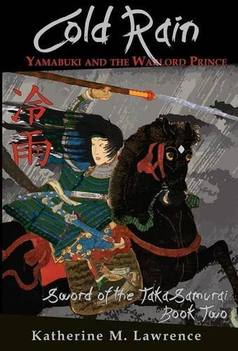 9781943194049: Cold Rain: Yamabuki and the Warlord Prince (Sword of the Taka Samurai)