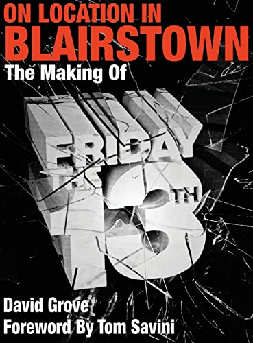 9781943201020: On Location In Blairstown: The Making of Friday the 13th