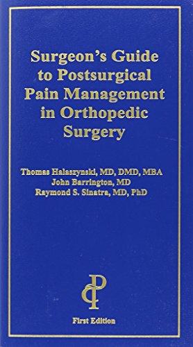 Surgeon's Guide to Postsurgical Pain Management in: Thomas Halaszynski; John