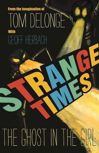 9781943272211: Strange Times: The Ghost In The Girl