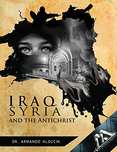 9781943280537: IRAQ, SYRIA AND THE ANTICHRIST