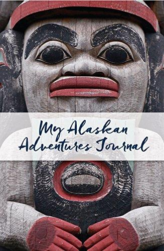 My Alaskan Adventures Journal: Totem Pole