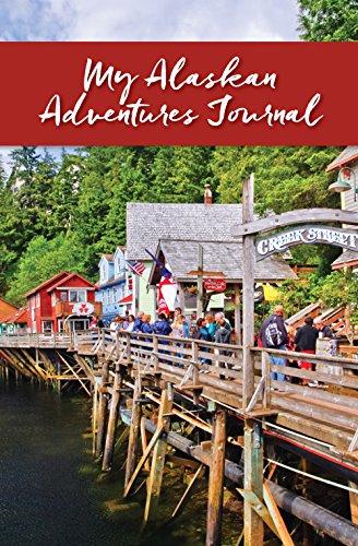 My Alaskan Adventures Journal: Ketchikan