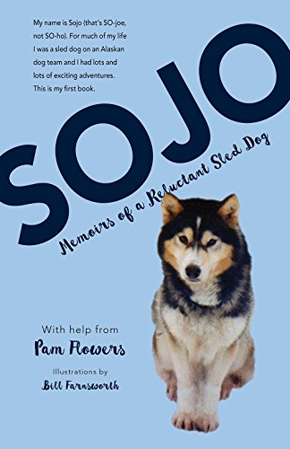 9781943328550: Sojo: Memoirs of a Reluctant Sled Dog