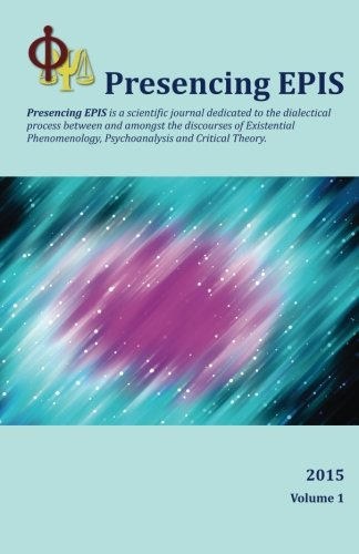 Presencing Epis Journal 2015: A Scientific Journal: Boileau Phd, Dr
