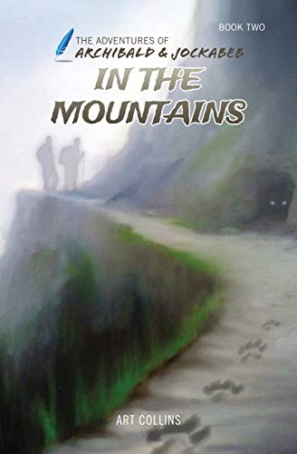 9781943346011: In the Mountains (The Adventures of Archibald and Jockabeb)