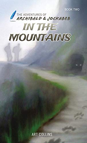 9781943346073: In the Mountains (The Adventures of Archibald and Jockabeb)
