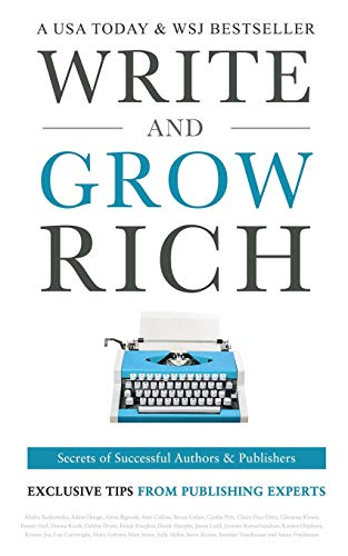 Write and Grow Rich: Secrets of Successful Authors and Publishers: Houge, Adam