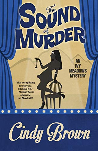 The Sound of Murder (An Ivy Meadows Mystery) (Volume 2): Cindy Brown