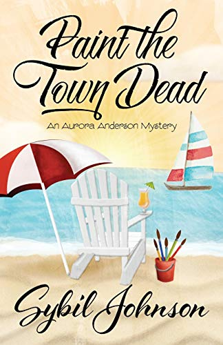 9781943390335: Paint the Town Dead (An Aurora Anderson Mystery) (Volume 2)