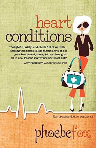 9781943390533: Heart Conditions (The Breakup Doctor Series) (Volume 3)