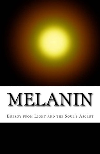 9781943392018: Melanin: Energy from Light and the Soul's Ascent