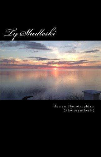 9781943392032: Human Phototrophism (Photosynthesis): A Hypothesized Mechanism