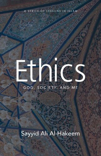 9781943393879: Ethics: God, Society, and Me (Lessons in Islam)