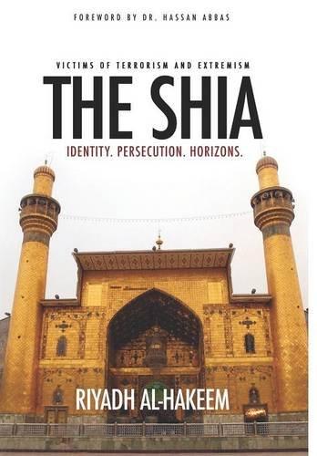 9781943393992: The Shia: Identity. Persecution. Horizons.