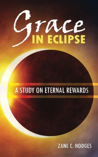 Grace in Eclipse: A Study on Eternal: Hodges, Zane C