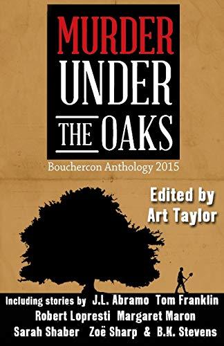 9781943402007: Murder Under the Oaks: Bouchercon Anthology 2015